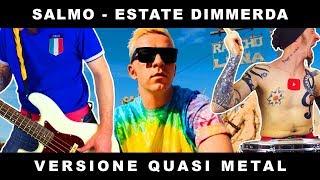 Salmo   Estate Dimmerda (non è Una PARODIA è Una COVER ROCKPUNKMETAL)