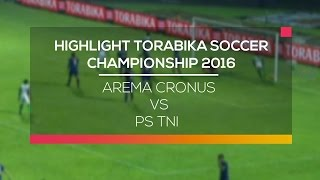 Highlight Arema Cronus Vs PS TNI  Torabika Soccer Championship 2016