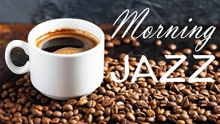 Awakening Morning JAZZ - Relaxing Coffee JAZZ Music for Wake Up