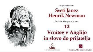 Sveti Janez Henrik Newman: 12 Vrnitev v Anglijo in slovo od prijatelja