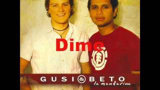 Dime - Gusi y Beto (Video)
