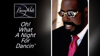 "Barry White - ""Oh, What A Night For Dancing"" w-Lyrics"