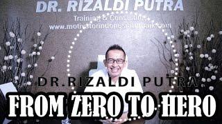 """From Zero To Hero"" Clinic Motivasi Dr. Rizaldi Putra Episode Ke-9"
