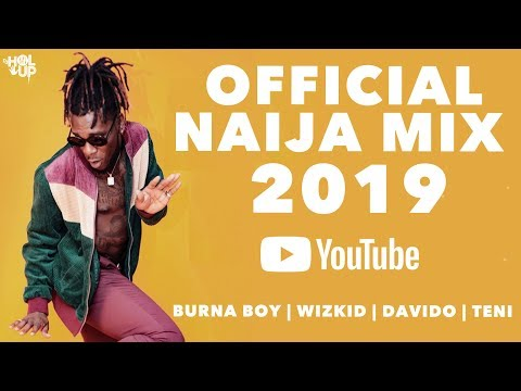 Naija Mix 2019 (2Hrs) | The Best of Afrobeat 2019 | Youtube