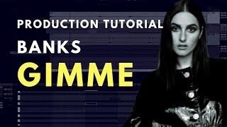 Production Tutorial: BANKS   Gimme | Sound Design