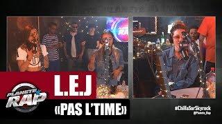 """L.E.J """"Pas L'time"""" #PlanèteRap"""