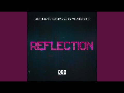 Reflection (Extended Mix) · Jerome Isma-Ae & Alastor