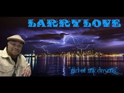 Girl Of My Dreams Larry Love MIXTAPE CONTEST BY THE WHIZZ KID & HNS MAGAZINE - Deebo Bellafonte Evt