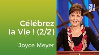 La Célébration De La Vie (22)   Joyce Meyer   Vivre Au Quotidien