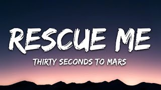 Thirty Seconds To Mars   Rescue Me (Lyrics)