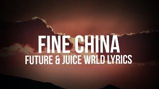 Future, Juice WRLD   Fine China (Lyrics)