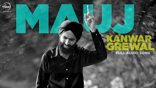 Mauj ( Full Audio Song ) | Kanwar Grewal  | Latest Punjabi Song 2016 | Speed Records