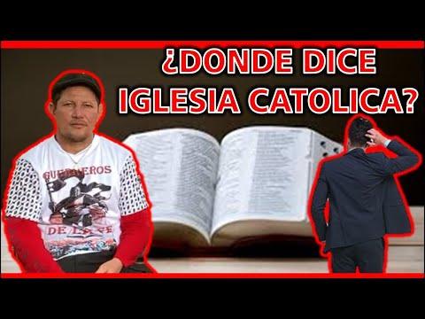 ¿Donde dice Iglesia Católica? Evangélico lanza preguntas- P LUIS TORO