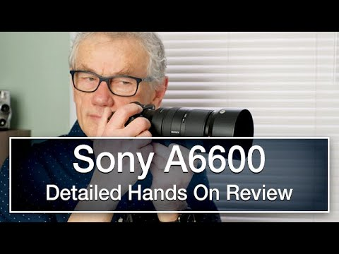 External Review Video 0nTdoRll3n8 for Sony A6600 (ILCE-6600) APS-C Mirrorless Camera