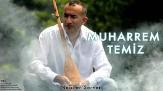 Muharrem Temiz - Nebiler Serveri [ Çıra © 2013 Kalan Müzik ]