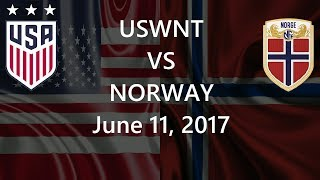 USWNT Vs Norway June 11, 2017
