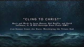 Cling to Christ