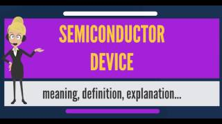 What is SEMICONDUCTOR DEVICE? What does SEMICONDUCTOR DEVICE mean?