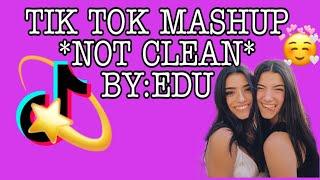 Tik tok mashup by Edu (NOT CLEAN)!