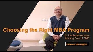 Choosing the Right MBA Program - Dr. Rishikesha Krishnan