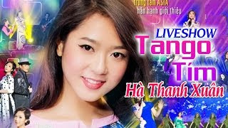 Liveshow Tango Tím Hà Thanh Xuân   Liveshow Bolero Hải Ngoại Hay Nhất (FULL)
