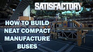 Satisfactory guide How to setup compact, neat manufacturer buses