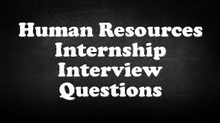 Human Resources Internship Interview Questions