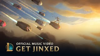 Get Jinxed | Jinx Music Video - League of Legends