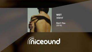 Wet - Island [HQ audio + lyrics]
