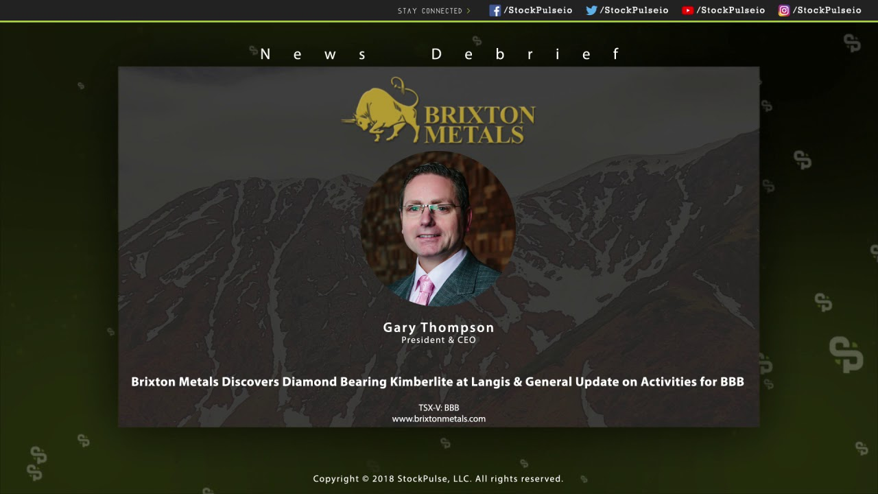 Brixton Metals Discovers Diamond Bearing Kimberlite at Langis & General Update on Activities for BBB