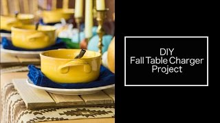 Fall Table Settings | DIY Table Charger Project | Decorating For Thanksgiving