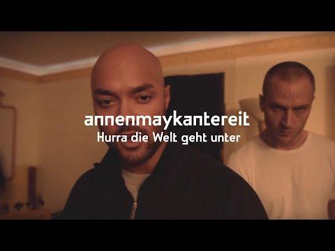 AnnenMayKantereit & K.I.Z. - Hurra die Welt geht unter