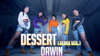 DAWIN - Dessert (Remix ver.) / HOLIC SSO Choreography