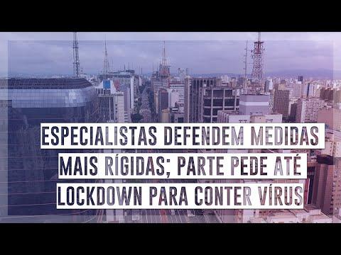 Especialistas defendem medidas mais rígidas; parte pede até lockdown para conter vírus