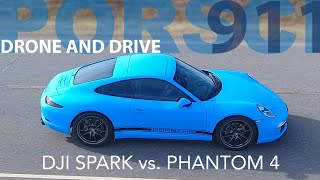 Porsche 911 Drone and Drive - DJI Spark vs. DJI Phantom 4