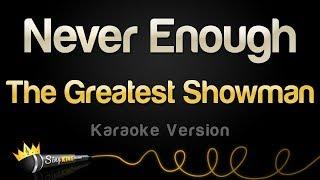 The Greatest Showman   Never Enough (Karaoke Version)