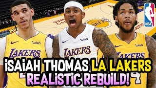 Isaiah Thomas Los Angeles Lakers REALISTIC NBA Rebuild