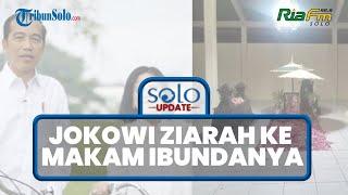 SOLO UPDATE: Presiden Jokowi Ziarah ke Makam Sudjiatmi di Karanganyar