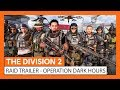 OFFICIËLE THE DIVISION 2 - RAID TRAILER - OPERATION DARK HOURS