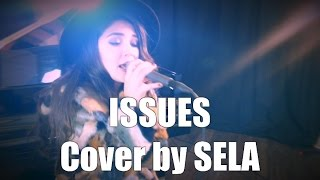 Julia Michaels - Issues (Cover by Sela Hack)
