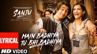 SANJU: Main Badhiya Tu Bhi Badhiya Lyrical| Ranbir Kapoor | Sonam Kapoor |Sonu Nigam Sunidhi Chauhan