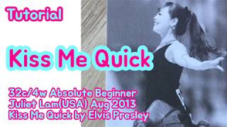 Kiss Me Quick(Absolute Beginner) Line Dance   Tutorial