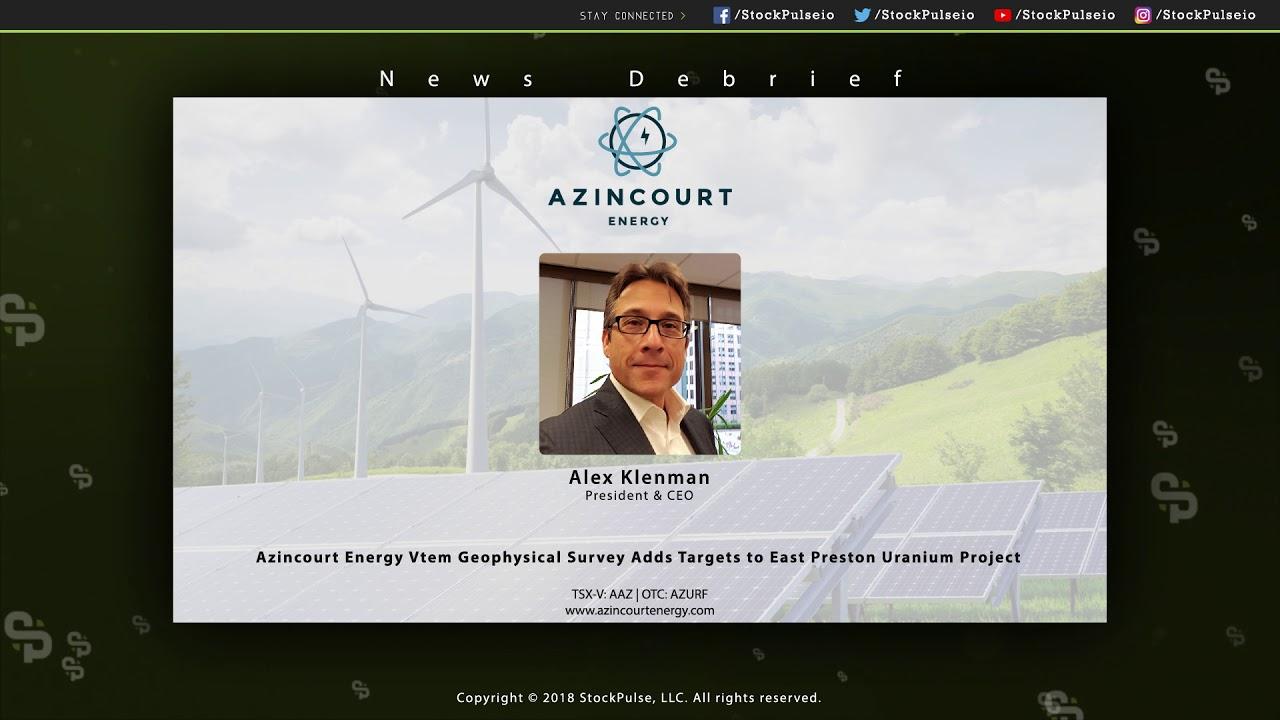 Azincourt Energy Vtem Geophysical Survey Adds Targets to East Preston Uranium Project