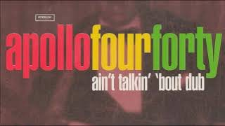 Apollo Four Forty - Ain't Talkin' 'Bout Dub (Instrumental Version)