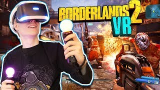 BORDERLANDS IN VIRTUAL REALITY! | Borderlands 2 VR (PSVR Gameplay Commentary)
