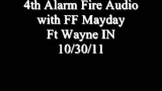 4th Alarm Fire with FF Mayday. FT Wayne IN 10/30/11