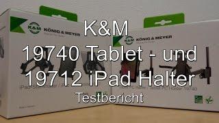 Testbericht: K&M 19740 Tablet - und 19712 iPad Halter