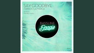 Say Goodbye (Original Mix)