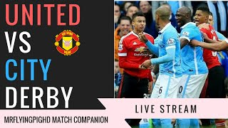 Manchester United VS Manchester City 12 Live Stream Match Companion Commentary MrFlyingPigHD
