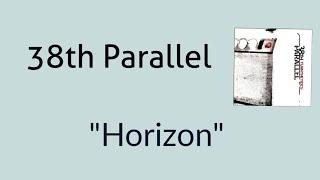 38th Parallel - Horizon [Lyric Video]